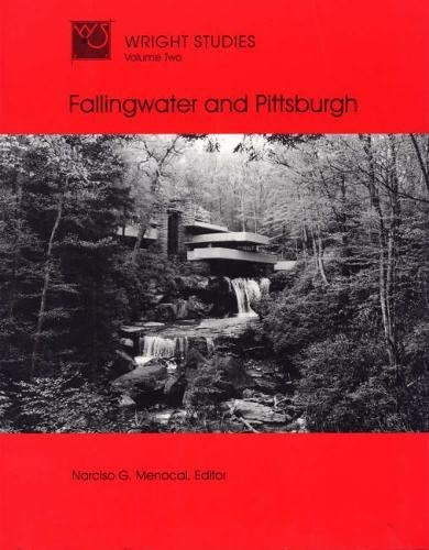 Wright Studies, Volume Two: Fallingwater and Pittsburgh.: MENOCAL, Narciso G. (editor).