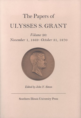 9780809319657: The Papers of Ulysses S. Grant, Volume 20: November 1, 1869 - October 31, 1870