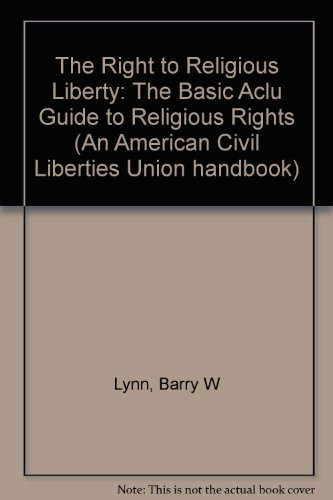 The Right to Religious Liberty, Second Edition: Lynn, Barry, Stern,