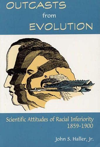 9780809319824: Outcasts from Evolution: Scientific Attitudes of Racial Inferiority, 1859 - 1900