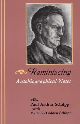 Reminiscing: Autobiographical Notes.: Paul Arthur Schilpp