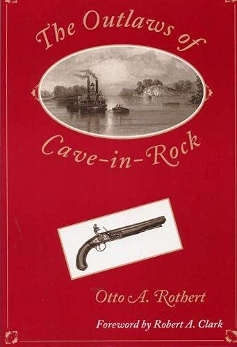 The Outlaws of Cave-in-Rock (Shawnee Classics): Rothert, Otto A.