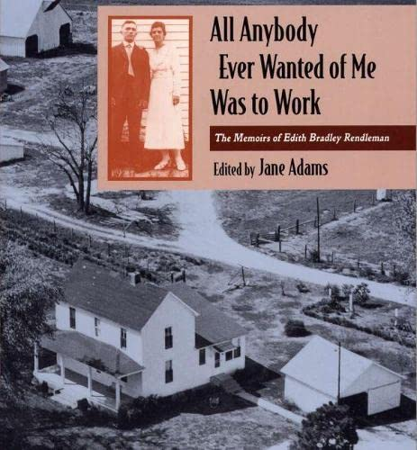 9780809320592: All Anybody Ever Wanted of Me Was to Work: The Memoirs of Edith Bradley Rendleman (Shawnee Books)