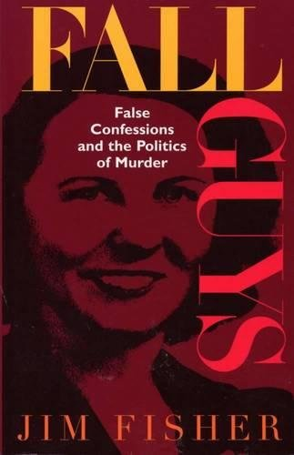 9780809320691: Fall Guys: False Confessions and the Politics of Murder