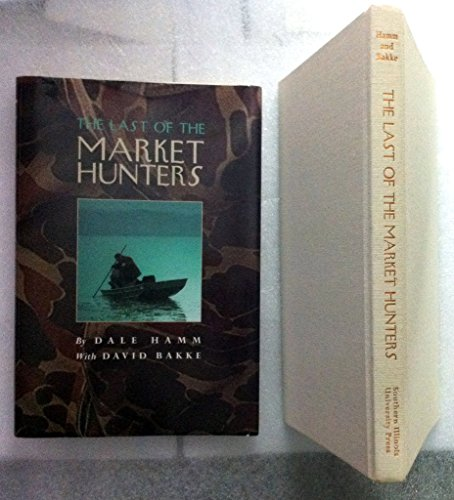 9780809320752: The Last of the Market Hunters