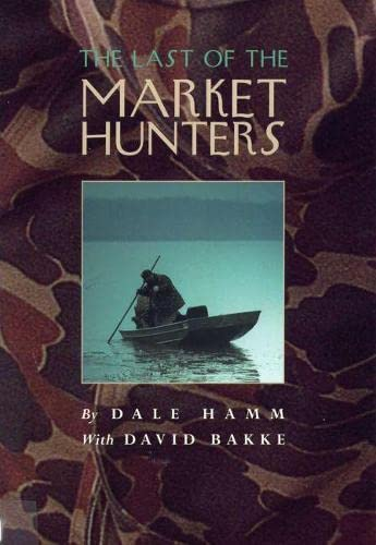 9780809320769: The Last of the Market Hunters