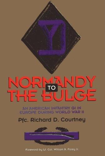 9780809320844: Normandy to the Bulge: An American Infantry GI in Europe During World War II