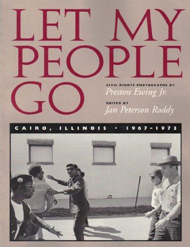 9780809320851: Let My People Go: Cairo, Illinois, 1967-1973