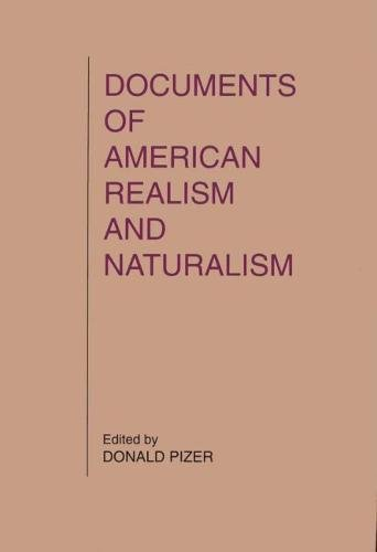 Documents of American Realism and Naturalism: Pizer, Donald