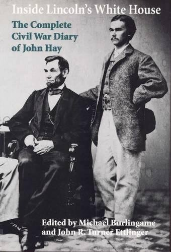 9780809320998: Inside Lincoln's White House: The Complete Civil War Diary of John Hay
