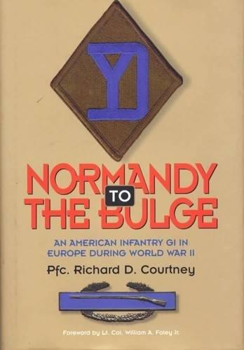 9780809321025: Normandy to the Bulge: An American GI in Europe During World War II