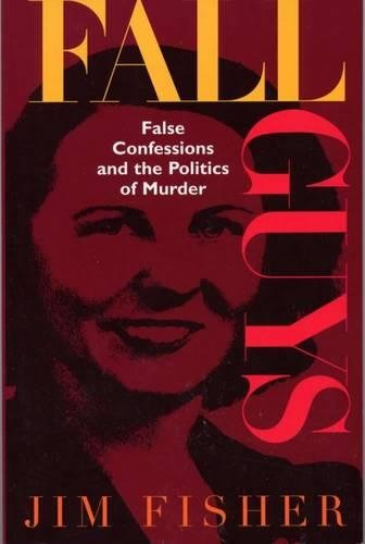 9780809321032: Fall Guys: False Confessions and the Politics of Murder
