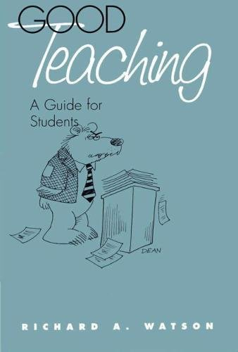 9780809321117: Good Teaching: A Guide for Students