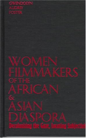 9780809321193: Women Filmmakers of the African and Asian Diaspora: Decolonizing the Gaze, Locating Subjectivity