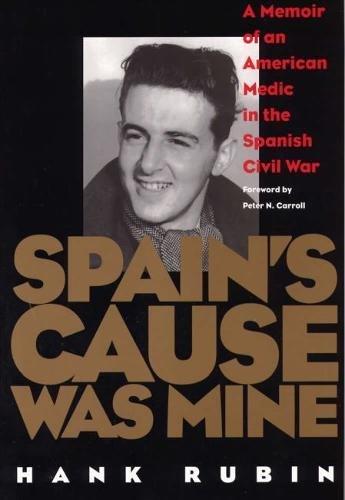 9780809321599: Spain's Cause was Mine: A Memoir of an American Medic in the Spanish Civil War