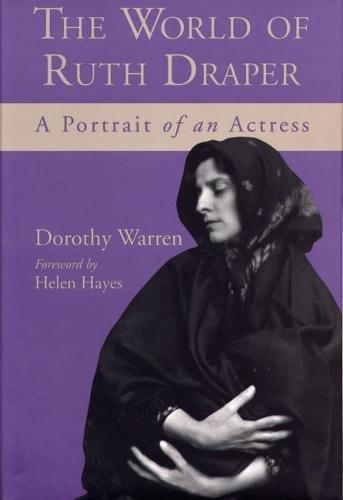 World of Ruth Draper: A Portrait of an Actress.: Dorothy Warren
