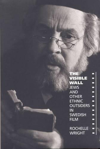 9780809321643: The Visible Wall: Jews and Other Ethnic Outsiders in Swedish Film