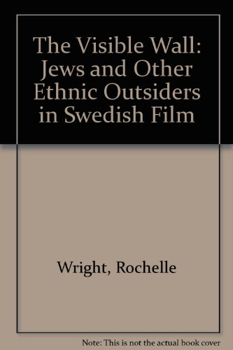 9780809321650: The Visible Wall: Jews and Other Ethnic Outsiders in Swedish Film