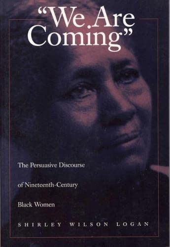 9780809321933: We Are Coming: The Persuasive Discourse of Nineteenth-Century Black Women