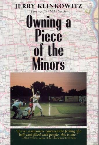 Owning a Piece of the Minors (Writing Baseball) (0809321947) by Jerome Klinkowitz; Mike Veeck