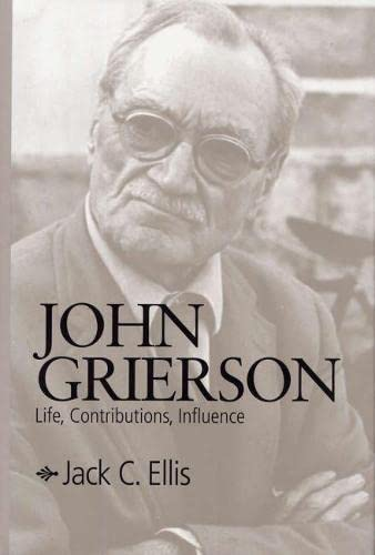 9780809322428: John Grierson: Life, Contributions, Influence