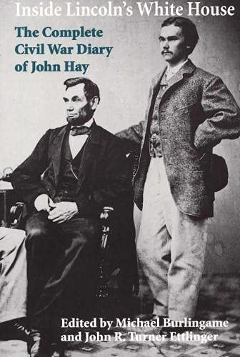 9780809322626: Inside Lincoln's White House: The Complete Civil War Diary of John Hay