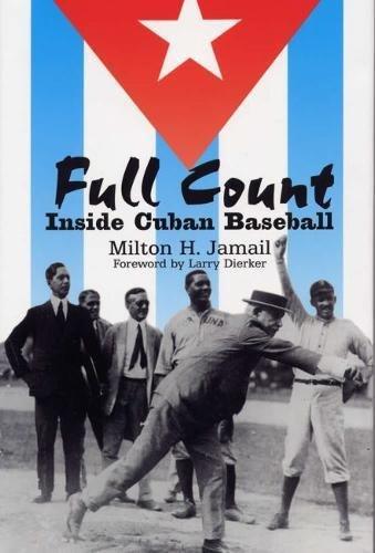 Full count : inside Cuban baseball.: Jamail, Milton H.