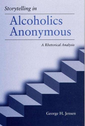 9780809323302: Storytelling in Alcoholics Anonymous: A Rhetorical Analysis