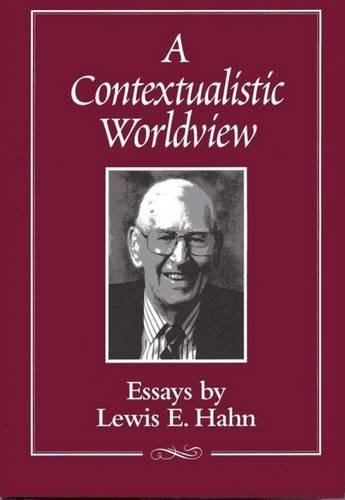 9780809323319: A Contextualistic Worldview: Essays by Lewis E. Hahn