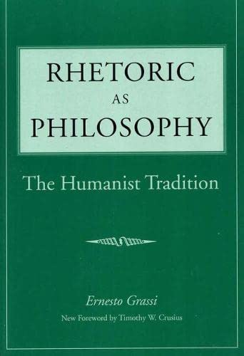 9780809323630: Rhetoric as Philosophy: The Humanist Tradition (Rhetorical Philosophy & Theory)