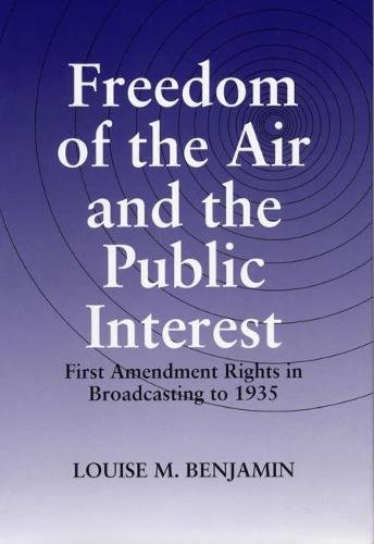 9780809323678: Freedom of the Air and the Public Interest: First Amendment Rights in Broadcasting to 1935