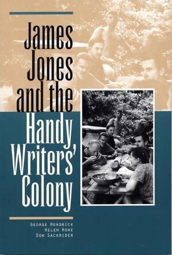 9780809323708: James Jones and the Handy Writers' Colony