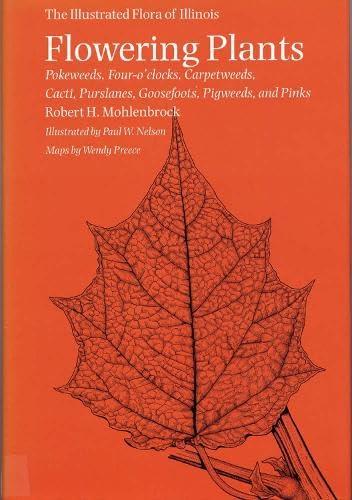 9780809323807: Flowering Plants: Pokeweeds, Four-o'clocks, Carpetweeds, Cacti, Purslanes, Goosefoots, Pigweeds, and Pinks (The Illustrated Flora of Illinois)