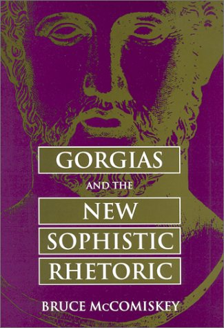 9780809323975: Gorgias and the New Sophistic Rhetoric (Rhetorical Philosophy and Theory)
