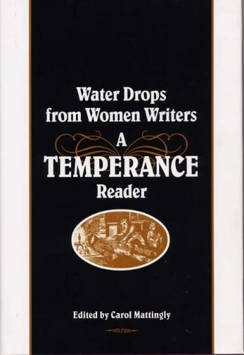 9780809323999: Water Drops from Women Writers: A Temperance Reader