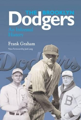 The Brooklyn Dodgers : An Informal History (Writing Baseball Ser.)
