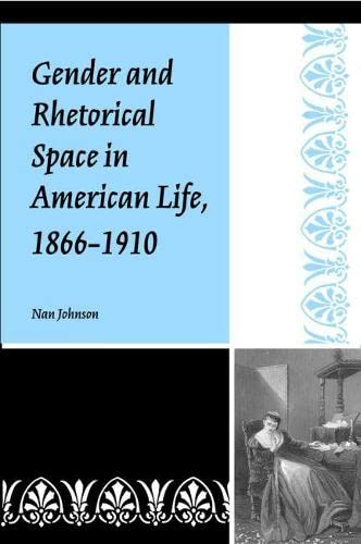 9780809324262: Gender and Rhetorical Space in American Life, 1866-1910 (Studies in Rhetorics and Feminisms)