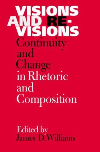 9780809324293: Visions and Revisions: Continuity and Change in Rhetoric and Composition