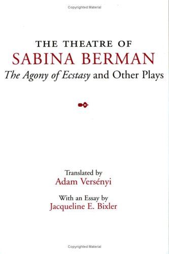 9780809324576: The Theatre of Sabina Berman: The Agony of Ecstasy and Other Plays (Theater in the Americas)