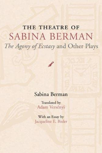 9780809324583: The Theatre of Sabina Berman: The Agony of Ecstasy and Other Plays (Theater in the Americas)