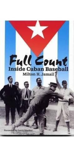 9780809324729: Full Count: Inside Cuban Baseball (Writing Baseball)