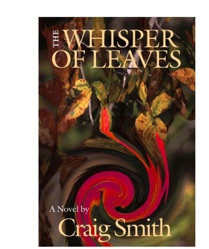 The Whisper of Leaves: Smith PhD, Craig S