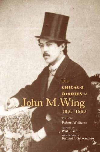 The Chicago Diaries of John M.Wing 1865-1866 (Hardback): John M. Wing