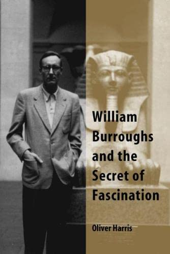 9780809324842: William Burroughs and the Secret of Fascination