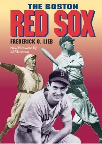 The Boston Red Sox (Writing Baseball): Lieb, Frederick G.