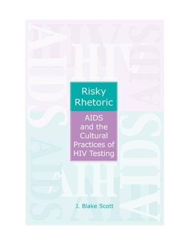 9780809324941: Risky Rhetoric: AIDS and the Cultural Practices of HIV Testing