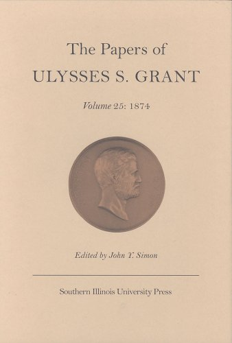 The Papers of Ulysses S.Grant v. 25;: Ulysses S. Grant