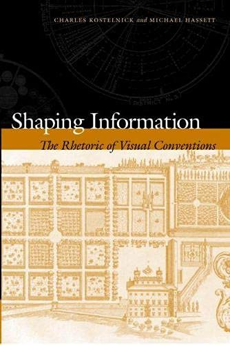 9780809325023: Shaping Information: The Rhetoric of Visual Conventions