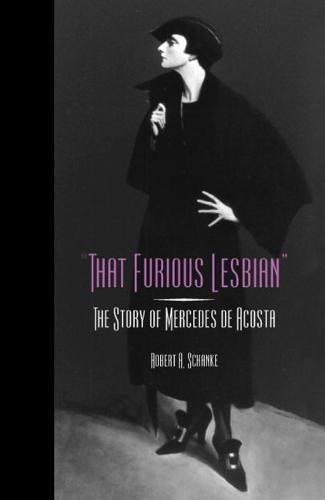 9780809325115: That Furious Lesbian: The Story of Mercedes de Acosta (Theater in the Americas)