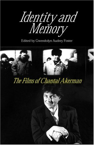Identity And Memory: The Films of Chantal: Professor Gwendolyn Audrey